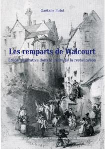 Les remparts de Walcourt - Vendu au prix de 20 Euros (port compris), à verser au compte BE29 0001 4641 8264 du Cercle d'Histoire Entité de Walcourt.